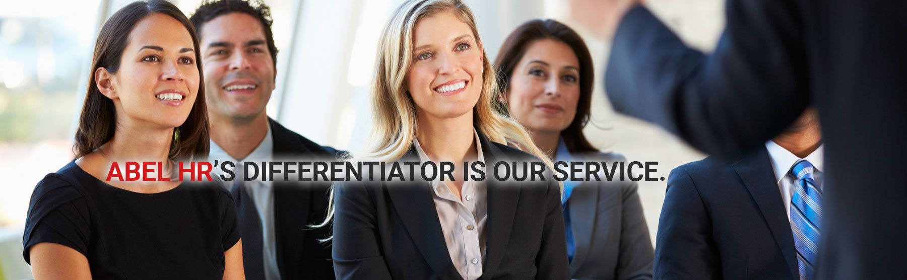 Abel HR's Differentiator is Our Service